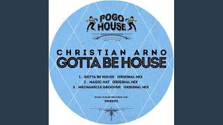 Gotta Be House (Original Mix)
