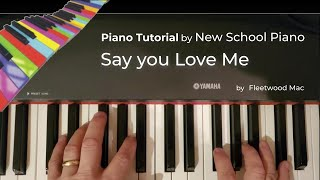 Say You Love Me Fleetwood Mac- how to play on piano - tutorial from  Newschoolpiano