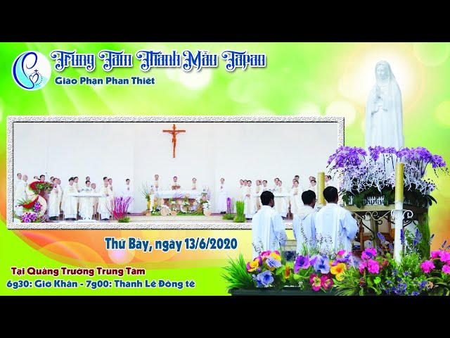 TRUNG TÂM THÁNH MẪU TÀPAO – THÁNH LỄ MỪNG KÍNH ĐỨC MARIA LÀ MẸ HỘI THÁNH 13/06/2020.