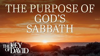 The Purpose of God's Sabbath