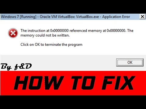 """How to fix """"The instruction at 0x00000000 referenced memory at 0x00000000."""" error in VirtualBox"""