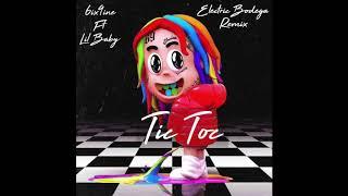 6ix9ine, Lil Baby   TIC TOC (Electric Bodega Remix)