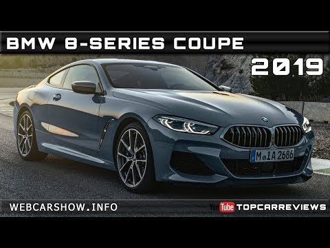 2019 BMW 8-SERIES COUPE Review Rendered Price Specs Release Date