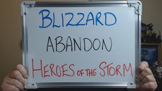 BLIZZARD are ABANDONING Heroes of the Storm !!