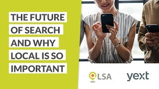 The Future of Search and Why Local is So Important