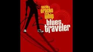 Blues Traveler-I Don't Want To Go