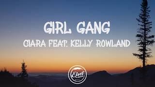 "Ciara   ""Girl Gang"" Feat. Kelly Rowland (Lyrics)"