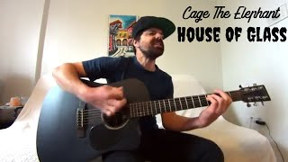 House Of Glass   Cage The Elephant [Acoustic Cover By Joel Goguen]