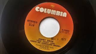 Your Sweet Love (Keeps Me Homeward Bound) , Jimmy Dean , 1973