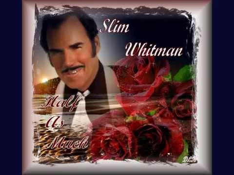 Slim Whitman - Half As Much Mp3