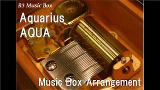 Aquarius/AQUA [Music Box]