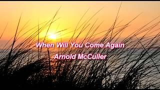 When will you come again -  Arnold McCuller - (Tradução)