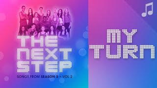 """♪ """"My Turn"""" ♪ - Songs from The Next Step"""