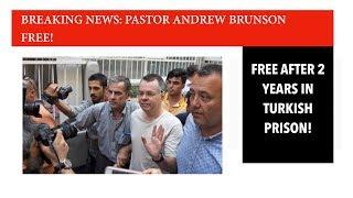 BREAKING NEWS: AMERICAN PASTOR BRUNSON FREE!