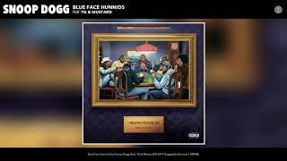Snoop Dogg   Blue Face Hunnids (feat. YG & Mustard) (Audio)
