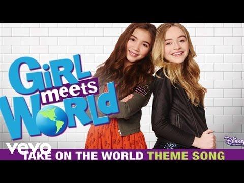 """Take On The World (""""Girl Meets World"""" Theme) – Sabrina Carpenter, Rowan Blanchard"""