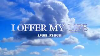 I OFFER MY LIFE (With Lyrics) : Don Moen
