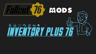 Fallout 76 - Inventory Plus 76 - Mod Review