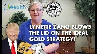 "LYNETTE ZANG: ""This Is My Personal ECONOMIC RESET Gold Strategy"""