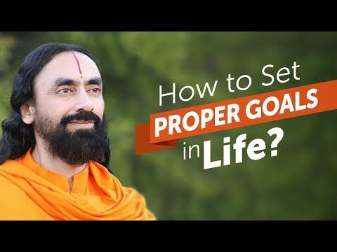 How to Set Proper Goals in Life? | Swami Mukundananda