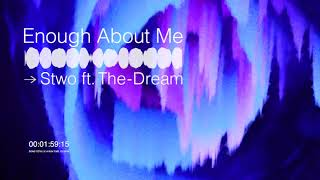 STWO   Enough (About Me) Feat. The Dream (Visualizer) [Ultra Music]