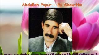 Abdullah Papur - Ez Shewitim