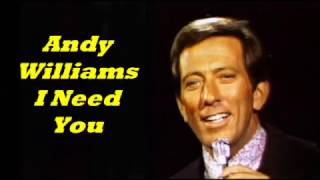 Andy Williams........I Need You.
