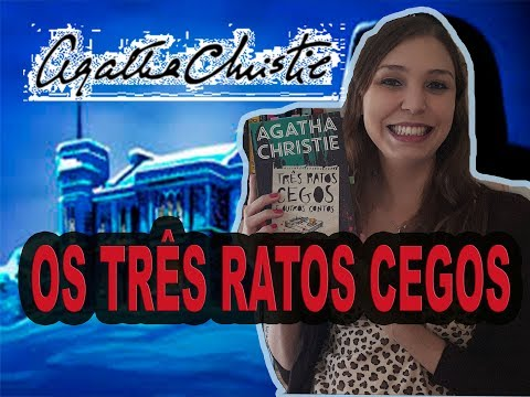 OS TRÊS RATOS CEGOS -  AGATHA CHRISTIE (the mouse trap)