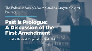 Click to play: Past is Prologue: A Discussion of the First Amendment and a Revised Proposal for Rule 8.4