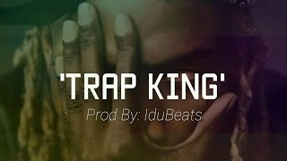 'Trap King' - Free Dope Trap Instrumental (Prod By IduBeats )