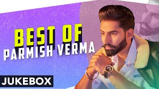 Best Of Parmish Verma | Audio Jukebox | Latest Punjabi Songs 2020 | Speed Records