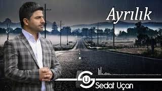 Sedat Uçan - Ayrılık | 2018 Yeni Albüm