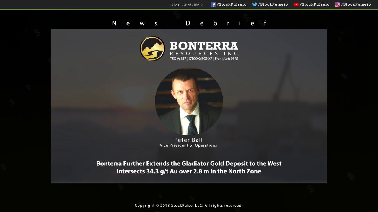 Bonterra Extends Gladiator Gold Deposit Intersecting 34.3g/t Au over 2.8m