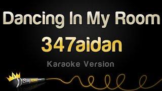 347aidan - Dancing In My Room (Karaoke Version)