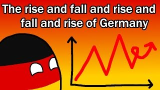 The Rise and Fall and Rise and Fall and Rise of Germany