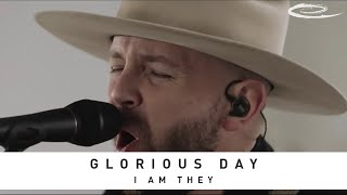I AM THEY - Glorious Day: Song Session