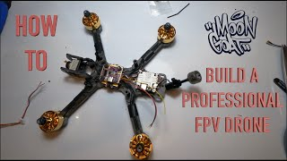 HOW TO: BUILD A PROFESSIONAL FPV DRONE W CRICKET FPV (MOONGOAT BUILD)