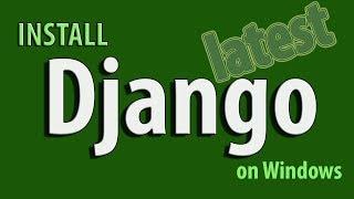 How to Install Django on Windows 10, 8, 7
