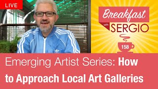 How to Approach Local Art Galleries. Emerging Artists Series
