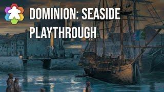 Dominion: Seaside Playthrough