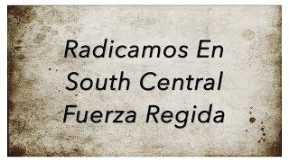 Radicamos En South Central Lyrics/Letra Fuerza Regida