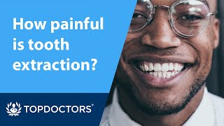 How painful is tooth extraction?