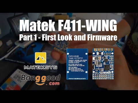 Matek F411-Wing - Part 1 First look and Firmware
