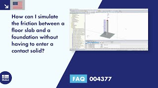 FAQ 004377 | How can I simulate the friction between a floor slab and a foundation without having...