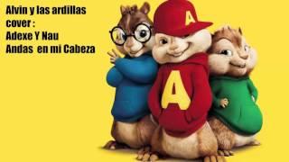 Alvin y las ardillas cover Andas En Mi Cabeza Adexe y Nau downloaded with 1stBrowser