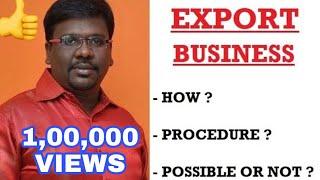HOW TO START EXPORT BUSINESS ? - ஏற்றுமதி வியாபாரம் செய்வது எப்படி ?