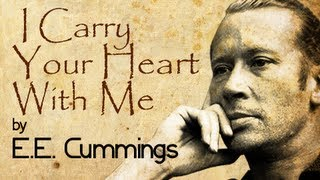 I Carry Your Heart With Me by E.E.Cummings - Poetry Reading
