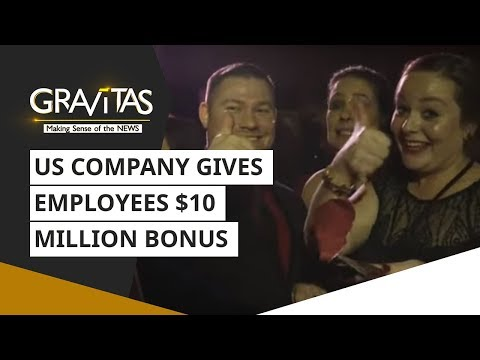 Gravitas: US real estate company gives employees a $10 million bonus