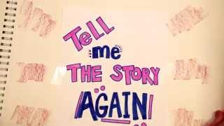 Tell Me the Story Again