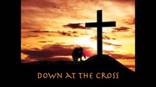 Down at the Cross - Gospel Gophers